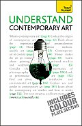 Understand Contemporary Art A Teach Yourself Guide