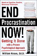 End Procrastination Now!: Get It Done with a Proven Psychological Approach