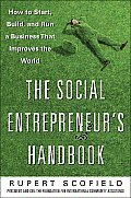 Social Entrepreneurs Handbook How to Start Build & Run a Business That Improves the World