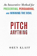 Pitch Anything Position Present & Promote Your Ideas for Business Success