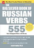 Big Silver Book of Russian Verbs Fully Conjugated Verbs in All Tenses