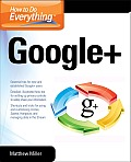 How to Do Everything Google+