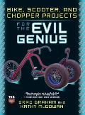 Bike Scooter & Chopper Projects for the Evil Genius