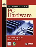 Mike Meyers A+ Guide To Pc Hardware