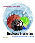 Business Marketing: Connecting Strategy, Relationships, and Learning (McGraw-Hill/Irwin Series in Marketing)