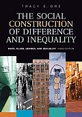 Social Construction of Difference and Inequality : Race, Class, Gender and Sexuality (3RD 06 - Old Edition)