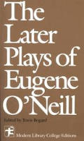 Later Plays Of Eugene Oneill