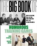 The Big Book of Humorous Training Games. Doni Tamblyn, Sharyn Weiss