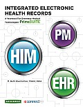 Integrated Electronic Health Records A Worktext for Greenway Medical Technologies Primesuite