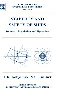 Stability and Safety of Ships, Volume 9: Regulation and Operation