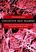 Convective Heat Transfer: Mathematical and Computational Modelling of Viscous Fluids and Porous Media
