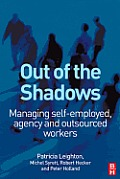 Out of the Shadows: Managing Self-Employed, Agency and Outsourced Workers