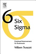 Six SIGMA: Continual Improvement for Businesses