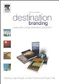 Destination Branding: Creating the Unique Destination Proposition