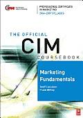 Marketing Fundamentals. the Official CIM Coursebook 06/07