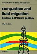 Compaction and Fluid Migration: Practical Petroleum Geology