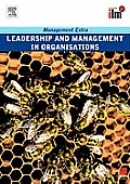 Leadership and Management in Organisations: Management Extra