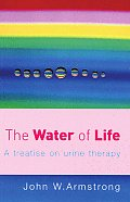 Water of Life A Treatise on Urine Therapy