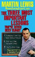 Three Most Important Lessons You've Never Been Taught: Moneysavingexpert.com