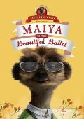 Maiya in the Beautiful Ballet: (Meerkat Tales)