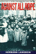 Against All Hope Resistance in the Nazi Concentration Camps 1938 1945