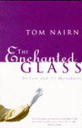Enchanted Glass Britain & Its Monarchy