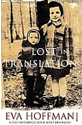Lost in Translation: A Life in a New Language. by Eva Hoffman