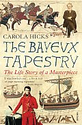 Bayeux Tapestry The Life Story of a Masterpiece