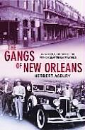 Gangs Of New Orleans An Informal History of the French Quarter Underworld