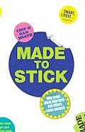 Made to Stick Why Some Ideas Take Hold & Others Come Unstuck
