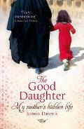 Good Daughter: My Mother's Hidden Life