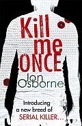 Kill Me Once Jon Osborne