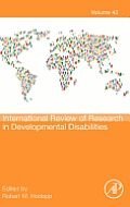 International Review of Research in Developmental Disabilities, Volume 42