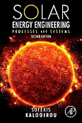 Solar Energy Engineering Processes & Systems 2nd Edition