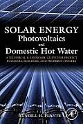 Solar Energy Photovoltaics & Domestic Hot Water A Technical & Economic Guide for Project Planners Builders & Property Owners