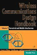 Wireless Communications Design Handbook: Terrestrial and Mobile Interference: Aspects of Noise, Interference, and Environmental Concerns