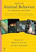 Exploring Animal Behavior in Laboratory and Field: An Hypothesis-Testing Approach to the Development, Causation, Function, and Evolution of Animal Beh