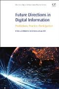 Future Directions in Digital Information: Predictions, Practice, Participation