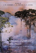 Ecology uncertainty & policy managing ecosystems for sustainability