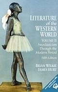 Literature of the Western World Volume II Neoclassicism Through the Modern Period