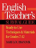 English Teachers Survival Guide Ready To Use Techniques & Materials for Grades 7 12