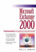 Microsoft Exchange 2000 : Programming Collaborative Web Applications (02 Edition)