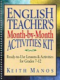 English Teachers Month by Month Activities Kit Ready to Use Lessons & Activities for Grades 7 12