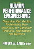 Human Performance Engineering Designing High Quality Professional User Interfaces for Computer Products Applications & Systems