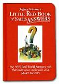 Jeffrey Gitomers Little Red Book of Sales Answers 99.5 Real World Answers That Make Sense Make Sales & Make Money