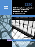 IBM (R) Websphere (R) Application Server for Distributed Platforms and Z/OS (R): An Administrator's Guide