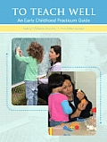 To Teach Well An Early Childhood Practicum Guide