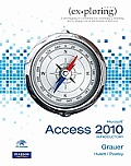 Exploring Microsoft Office Access 2010 Introductory