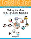 Making the Move to K 12 Online Teaching Research Based Strategies & Practices