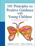 101 Principles for Positive Guidance with Young Children Creating Responsive Teachers